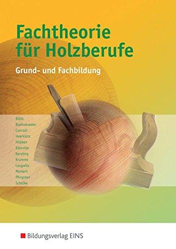 Fachtheorie für Holzberufe: Grund- und Fachbildung: Schülerband