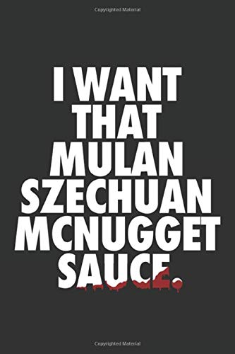 I Want That: Rick Sanchez and His Grandson Morty Smith Mulan Szechuan McNugget Sauce 150 Pages - Large (6 x 9 inches) Notebooks and Journals