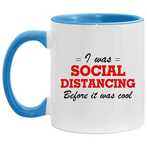 TeeWind I was Social Distancing Before It was Cool Funny Accent Mug, One Size, 11 oz. Accent Mug/White/Light Blue