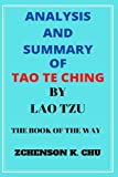 ANALYSIS AND SUMMARY OF TAO TE CHING BY LAO TZU: THE BOOK OF THE WAY