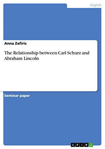 The Relationship between Carl Schurz and Abraham Lincoln (English Edition)