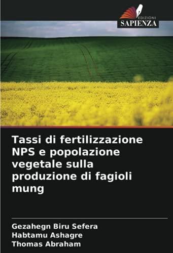 Tassi di fertilizzazione NPS e popolazione vegetale sulla produzione di fagioli mung