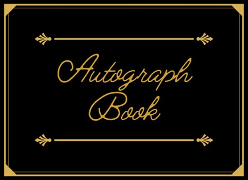 Compare Textbook Prices for Autograph book: Collect Autographs and Happy Memories | Blank Pages for Keepsake Signatures Memorabilia Album Gift Trip Memory Book | Classroom, Celebrities, Sports, Graduation | Black & Gold Book  ISBN 9798511168746 by Long, Martha  C