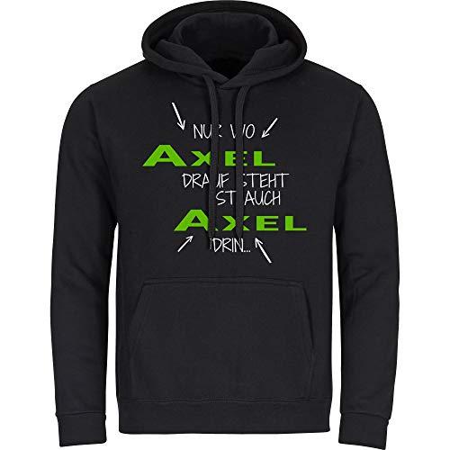 "Multifanshop - Sudadera con capucha para hombre, diseño con texto ""Nur wo Axel Drauf Steht ist auch Axel drin"", color negro S - 2XL Negro XL"