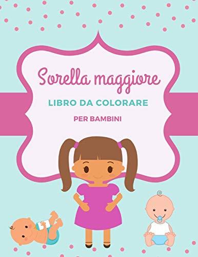 Sorella maggiore: Libro da colorare per ragazze Sorella maggiore colorare per bambini