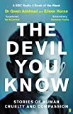 The Devil You Know: Stories of Human Cruelty and Compassion