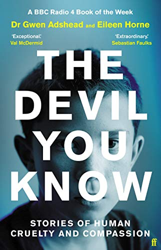 The Devil You Know by Gwen Adshead and Eileen Horne