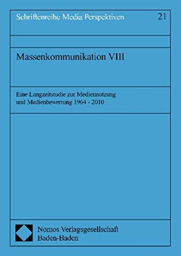 Massenkommunikation VIII: Eine Langzeitstudie zur Mediennutzung und Medienbewertung 1964 - 2010