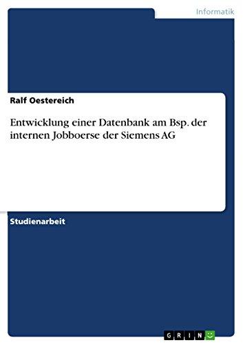 Entwicklung einer Datenbank am Bsp.  der internen Jobboerse der Siemens AG
