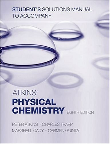Student's Solutions Manual to Accompany Atkins' Physical Chemistry, Eighth Edition