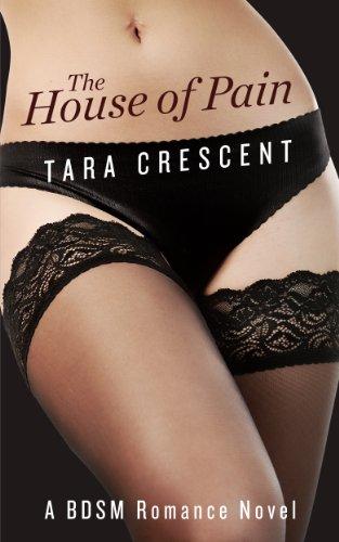 The House of Pain (A BDSM Romance Novel)