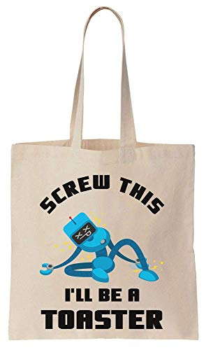 Screw This I\'ll Be A Toster Cute ANd Funny Blue Robot Cotton Canvas Tote Bag