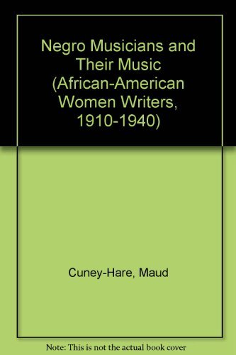 Negro Musicians and Their Music (AFRICAN-AMERICAN WOMEN WRITERS, 1910-1940)