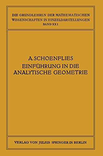 Einführung in die Analytische Geometrie der Ebene und des Raumes (Die Grundlehren der Mathematischen Wissenschaften) (German Edition) (Grundlehren der mathematischen Wissenschaften, 21, Band 21)