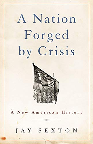 Image of A Nation Forged by Crisis: A New American History