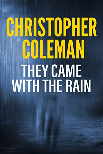 They Came with the Rain: A Horror Novel by [Christopher Coleman]