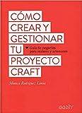 Cómo crear y gestionar tu proyecto craft. Guía de negocios para makers y artesanos (GGDi...