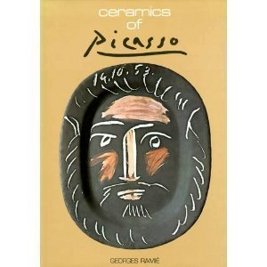 Ceramics of Picasso by Georges Ramie (1988-04-01)