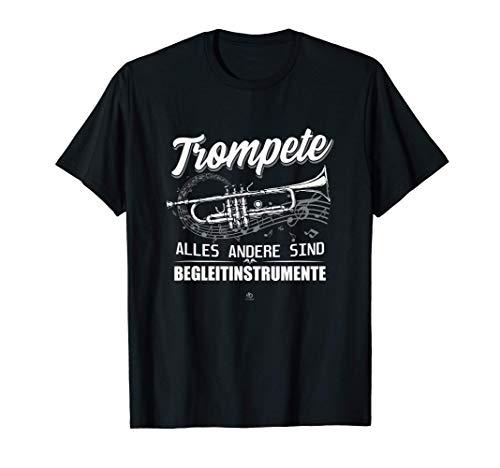 Trompete alles andere sind Begleit Instrumente Musik Noten T-Shirt