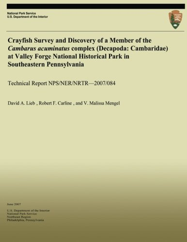 Crayfish Survey and Discovery of a Member of the Cambarus acuminatus complex (Decapoda: Cambaridae) at Valley Forge National Historical Park in ... (Technical Report NPS/NER/NRTR?2007/084)