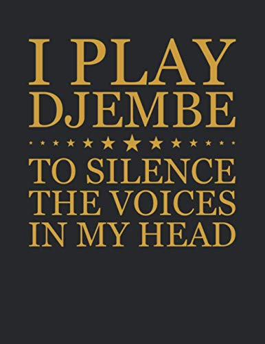 I Play Djembe To Silence The Voices In My Head Notebooks -...