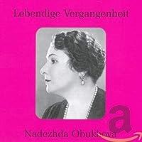 Legendary Voices of the Past-Nadezhda Obukhova