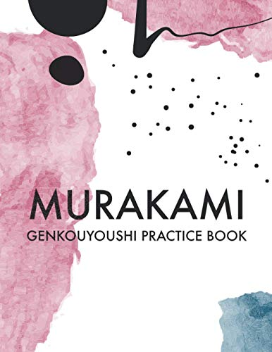 Murakami Japanese Writing Practice Book: Genkouyoushi Practice Book Large Paper Exercise Notebook: Large Paper Exercise Notebook 120 pages Kanji and ... Characters For Japanese Learners and Students