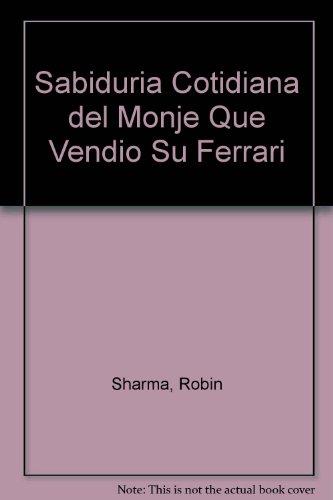 Download Sabiduria Cotidiana del Monje Que Vendio Su Ferrari 9502803124