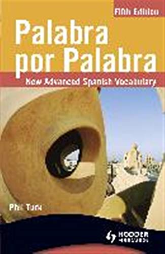 Palabra por Palabra / Verbatim: New Advanced Spanish Vocabulary (Spanish Edition) (Spanish and English Edition)