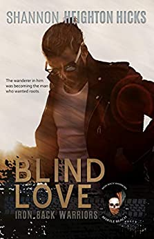 Blind Love: Iron Back Warriors Myrtle Beach Coastal Chapter by [Shannon Heighton Hicks]