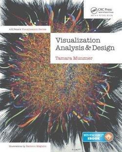 Visualization Analysis and Design (Hardcover)--by Tamara Munzner [2014 Edition] ISBN: 9781466508910