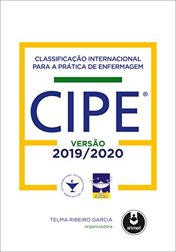 Classificação Internacional para a Prática de Enfermagem CIPE®: Versão 2019-2020