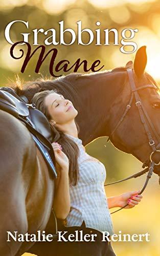 Grabbing Mane by [Natalie Keller Reinert]