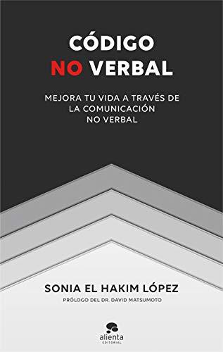 Código no verbal: Mejora tu vida a través de la comunicación no verbal (Sin colección)