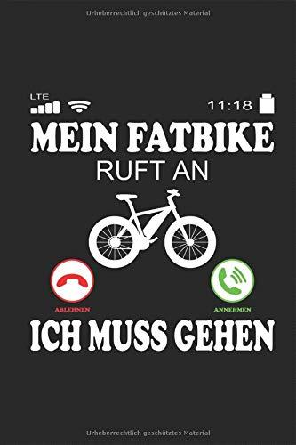 Mein Fatbike Ruft an: lustiger telefon Spruch Notizbuch MTB Beach Cruiser Fahrrad dicke fette Mountainbike Bergfahrrad Reifen Planen Notieren ... Tagebuch Geschenk für Fahrradfahrer Radfahrer
