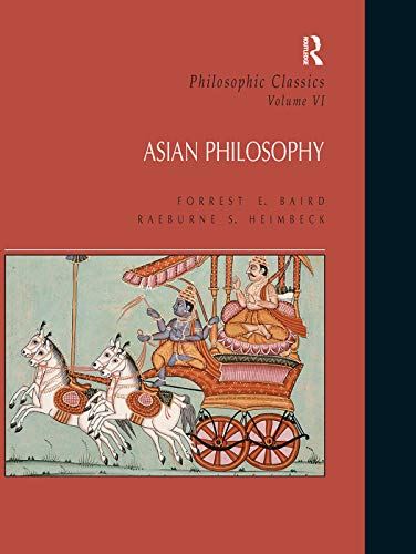 Philosophic Classics: Asian Philosophy, Volume VI