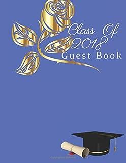 Class of 2018 Guest Book: Graduation Congratulatory, Memory Year Book, Keepsake, Scrapbook, High School, College, ... Men and Women To Write ... For Graduations Paperback - December 03, 2018