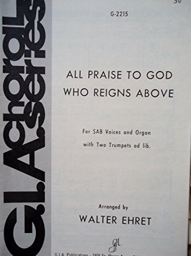 All Praise to God Who Reigns Above (For SAB Voices and Organ with Two Trumpets ad lib.) G-2215