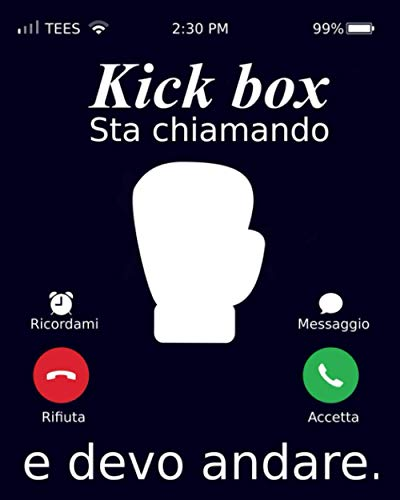 Kick box Sta Chiamando E Devo Andare.: Notebook Kick box | 120 Pages | Size 15.24cm x 22.86cm | Taccuino
