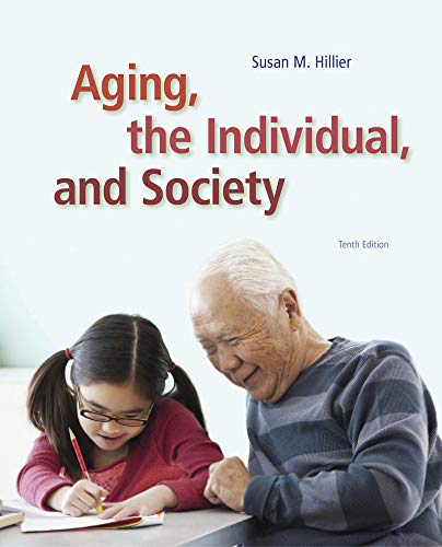 Compare Textbook Prices for Aging, the Individual, and Society 10 Edition ISBN 9781285746616 by Hillier, Susan M.,Barrow, Georgia M.