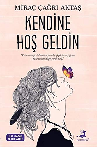 Kendine Hos Geldin: Kahverengi dallardan pembe çiçekler açtigina göre ümitsizlige gerek yok.: