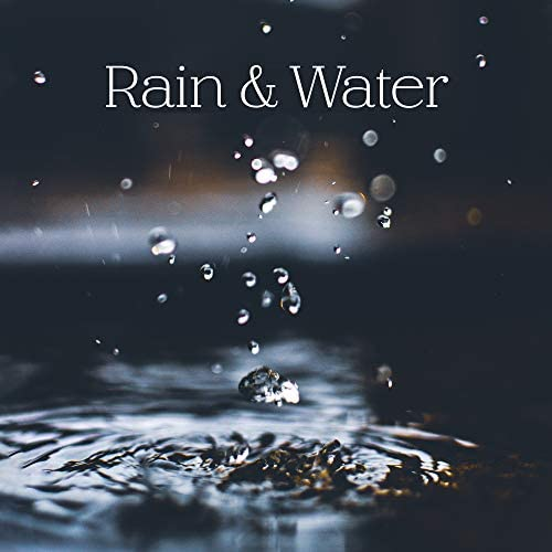 Relaxing Rain Sounds, Nature and Rain, Raindrops Healing Music Universe