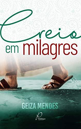 Creio em milagres (Portuguese Edition)