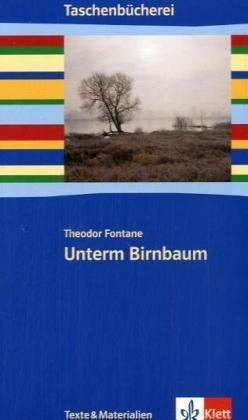 Unterm Birnbaum: Texte und Materialien ab Klasse 9 (Taschenbücherei. Texte & Materialien)