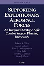 Supporting The Expeditionary Aerospace Force: An Integrated Strategic Agile Combat Support Planning Framework