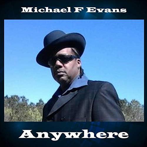 Michael F Evans