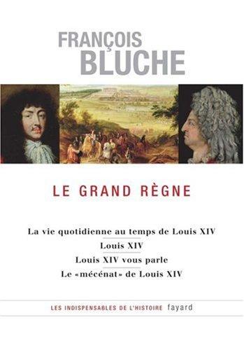Le Grand Règne: La vie quotidienne au temps de Louis XIV - Louis XIV - Louis XIV vous parle - Le ''mécénat'' de ...