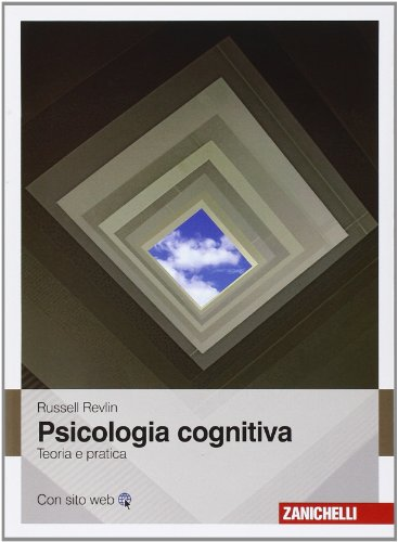 Psicologia cognitiva. Teoria e pratica