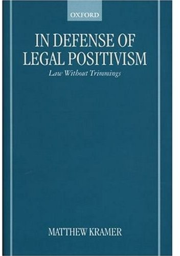 In Defense of Legal Positivism: Law without Trimmings