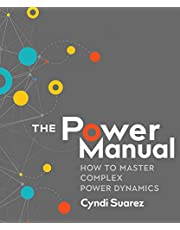 The Power Manual: How to Master Complex Power Dynamics (English Edition)